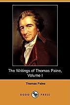 Writings of Thomas Paine - Volume 1…