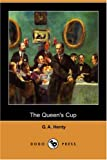 Henty, G. A.: The Queen's Cup