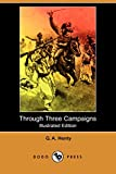 Henty, G. A.: Through Three Campaigns: A Story of Chitral, Tirah, and Ashanti