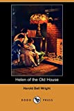 Wright, Harold Bell: Helen of the Old House