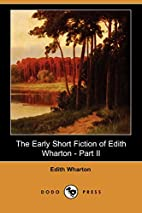 The Early Short Fiction of Edith Wharton by…