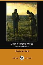 Jean Francois Millet by Estelle M. Hurll
