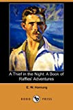 Hornung, E. W.: A Thief in the Night: A Book of Raffles&#39; Adventures