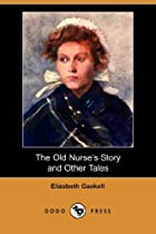 The Old Nurse's Story and Other Tales (Dodo…