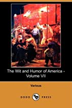 The Wit and Humor of America, Volume VII by…