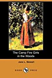 Stewart, Jane L.: The Camp Fire Girls in the Woods (Dodo Press)