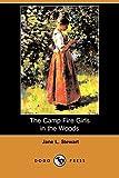Stewart, Jane L.: The Camp Fire Girls in the Woods (Dodo Press)