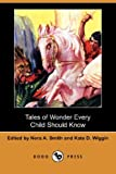 Smith, Nora A.: Tales of Wonder Every Child Should Know