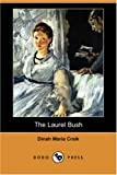 Craik, Dinah Maria Mulock: The Laurel Bush