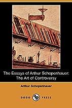 The Essays of Arthur Schopenhauer; the Art…