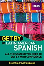 Get By in Latin American Spanish by Tatiana…