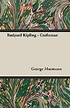 Rudyard Kipling - Craftsman by george…