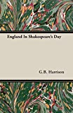 Harrison, G.B.: England In Shakespeare's Day