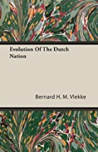 Evolution Of The Dutch Nation by bernard…