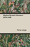 Lange, Victor: Modern German Literature 1870-1940