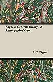 Pigou, A.C.: Keynes's General Theory - A Retrospective View