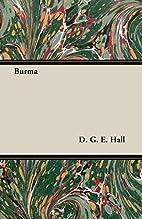 Burma by D. G. E. Hall
