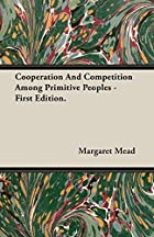 Cooperation and Competition Among Primitive…