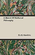 A sketch of mediaeval philosophy / by D. J.…