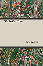 War In Our Time by Hans Speier