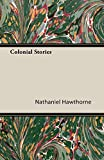 Hawthorne, Nathaniel: Colonial Stories