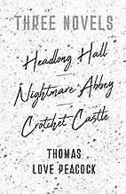 Three Novels by Thomas Love Peacock