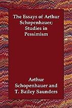The Essays of Arthur Schopenhauer; Studies…