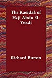 Burton, Richard F.: The Kasidah of Haji Abdu El-yezdi