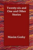Gorky, Maksim: Twenty-six and One and Other Stories