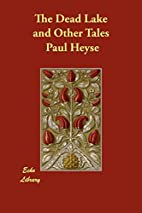 The Dead Lake and Other Tales by Paul Heyse