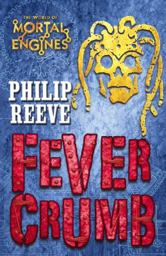 Cover of Fever Crumb by Philip Reeve