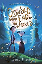 Oswald and the End of the World by Andrew…