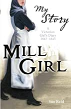 Mill Girl (My Story) by Sue Reid