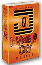 Invisible City (Joshua Files) by M G Harris