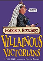 The Villainous Victorians by Terry Deary
