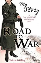 Road to War (My Story) by Valerie Wilding