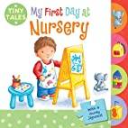 My First Day At Nursery (Tiny Tales) by…