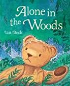 Alone in the woods by Ian Beck