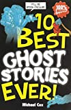 Cox, Michael: 10 Best Ghost Stories Ever (10 Best Ever)