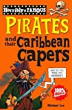Cox, Michael: Pirates and Their Caribbean Capers (Horribly Famous)