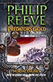 PHILIP REEVE: Predator's Gold (Mortal Engines Quartet 2)