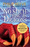 Reeve, Philip: No Such Thing As Dragons