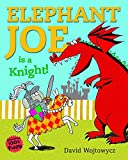 Wojtowycz, David: Elephant Joe Is a Knight!