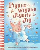 Piggity-Wiggity Jiggity Jig by Diana Neild