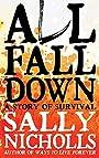 All Fall Down - Sally Nicholls