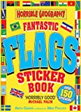Ganeri, Anita: Fantastic Flags Sticker Book (Horrible Geography)