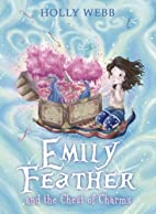 Emily Feather and the Chest of Charms by…