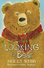 Looking for Bear (Holly Webb Animal Stories)…