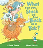 What can you Stack on the Back of a Yak? by…