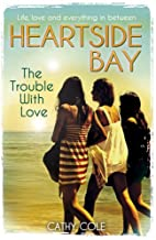 The Trouble with Love by Cathy Cole
